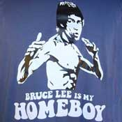 Bruce Lee Is My Homeboy Shirt