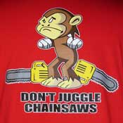 Don't Juggle Chainsaws
